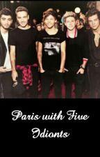 Paris with Five Idionts❤ (1D FF) by melanvex