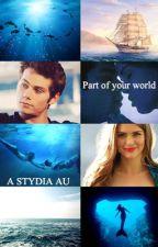 Part of your world - A Stydia AU by ElsaLovesStydia