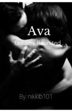 Ava....: Dreams reunited[Book Two] by nikkib101