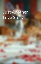 Just Another Love Story by GoodAssJob