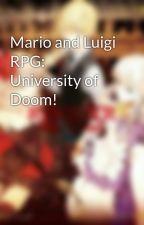 Mario and Luigi RPG: University of Doom! by BeanNStories