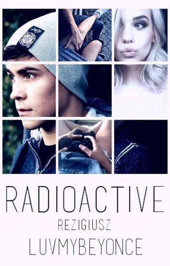 Radioactive| Rezigiusz