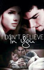 I Don't Believe In You|Stalia by StaliaTr