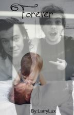 Forever(Larry Stylinson *MPreg*) *Being Edited* by LarryLux