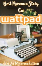 Best Romance Story On Wattpad by Ariski