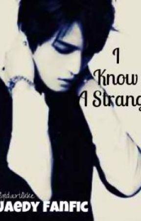 I Know A Stranger by StillGidarilkke