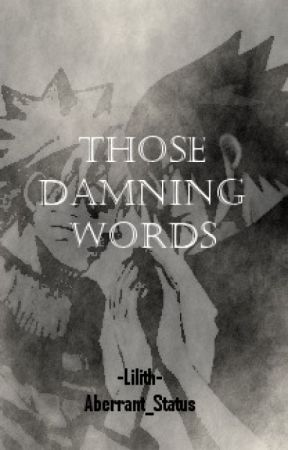Those Damning Words [SasuNaru] by Aberrant_Status