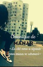 Chronique de Manar : La cité nous  a sépares pour mieux ce retrouver by ManarAzb