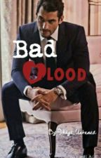 Bad Blood by shaye_untamed
