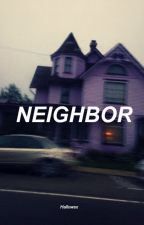 Neighbor || M.C by Hallowsx