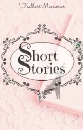 Short Stories and One-Shots by FeatherMemories