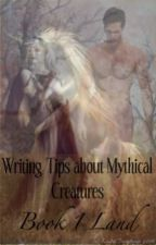 Writing Tips about Mythical Creatures Book 1 Land by XxtoxicmelodyzxX