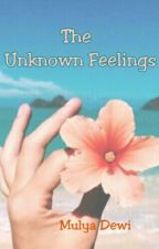 The Unknown Feelings by mulyaadewi