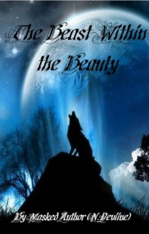 The Beast Within the Beauty (A Werewolf Romance) by MaskedAuthor