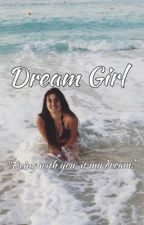 Dream Girl (Lauren/You) by stories_5H