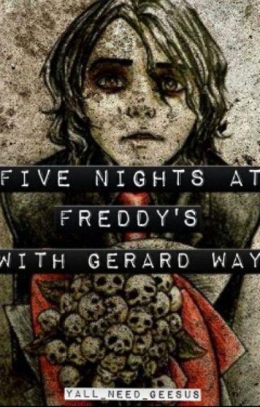 5 Nights at Freddy's (Gerard Way x Reader) (EDITING)