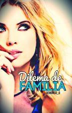 Dilemas de Familia [SEMP2] by Demons0_0