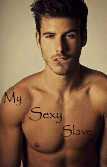 My sexy slave.