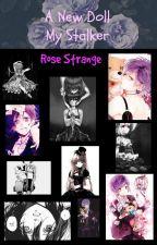 A New Doll-My Stalker (Kanato Sakamaki) by Rose_Strange