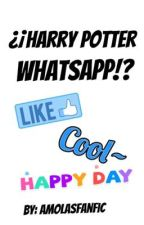¿¡Harry Potter Whatsapp!? by -littlehxrry