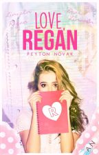 Love, Regan (On Hold) by PeytonNovak