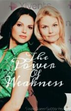 THE POWER OF WEAKNESS by SwanQueenSupporter