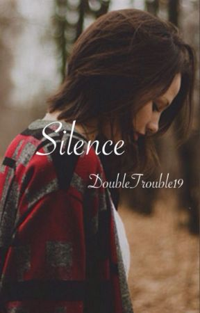 Silence by DoubleTrouble19