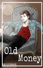 Old Money ➵ l.s {HIATUS} by overagayn