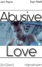 Abusive Love {Z.M} bxb  by highwithziam