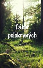 Tábor Polokrvných by Only_life_only_love