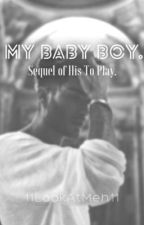 My Baby Boy. (BoyxBoy) by 11LookAtMeh11