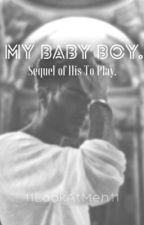 My Baby Boy. (BoyxBoy) by 11LookAtMeh11