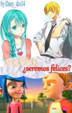 Sendokai: ¿Seremos Felices? by Dany_dcs14