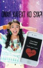 Omay! Katext ko sya?! (One Shot Story) by ShegoesRoar