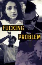 FUCKING PROBLEM| Skate Maloley| by _amvar