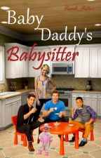 Baby Daddy's Babysitter (EDITING) by Hannah_Hatter