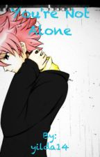 You're not alone (nalu fanfic) by yilda14