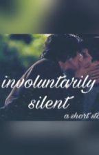 involuntarily silent by torikabuto