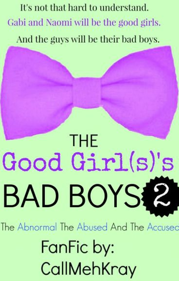The Good Girl(s)'s Bad Boys 2: The Abnormal, The Abused, And The Accused.