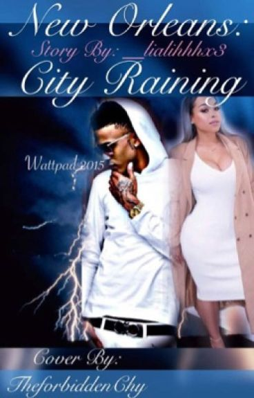 New Orleans: City Raining {August Alsina Urban}  #Wattys2016