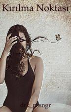 Kırılma noktası by drk_pssngr