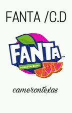 Fanta // c.d by camerontexas