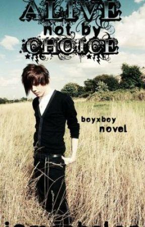 Alive-Not by choice (boyxboy) by IamEchelon