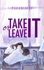 Take It or Leave It by pixieblaire