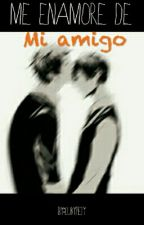 Me enamore de Mi Amigo ( Yaoi/Gays ) by Lukypety
