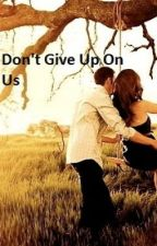 Don't Give Up On Us by nilly133