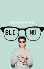 Blind by aestheticwriting