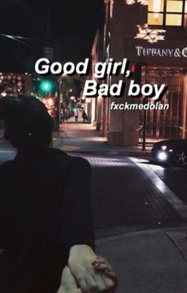 Good girl, bad boy. g.d fanfic