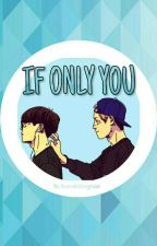 If only you [VHOPE] by BrendaDragneel
