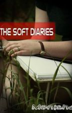 The Soft Diaries by Menisha_